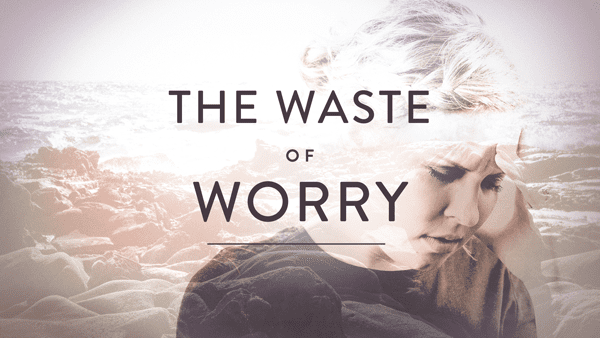 The Waste of Worry Image
